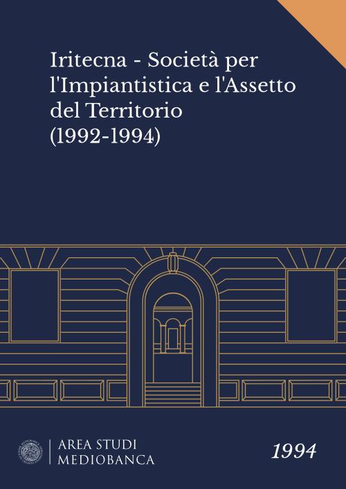 Immagine copertina - Iritecna - Società per l'Impiantistica e l'Assetto del Territorio (1992-1994)