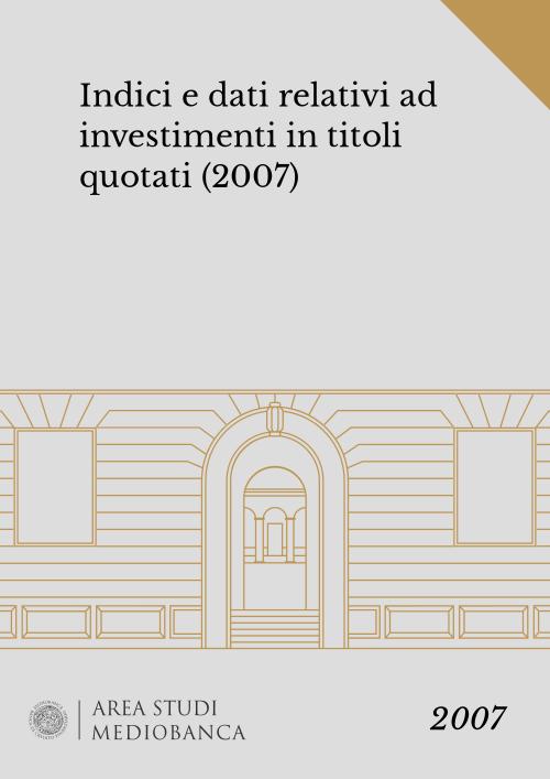 Immagine copertina - Indici e dati relativi ad investimenti in titoli quotati (2007)
