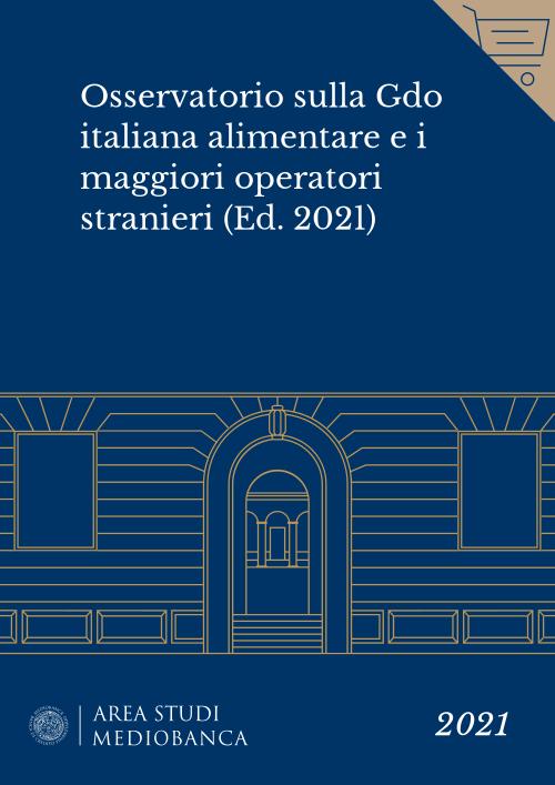 Immagine copertina - Osservatorio sulla Gdo italiana alimentare e i maggiori operatori stranieri (Ed. 2021)