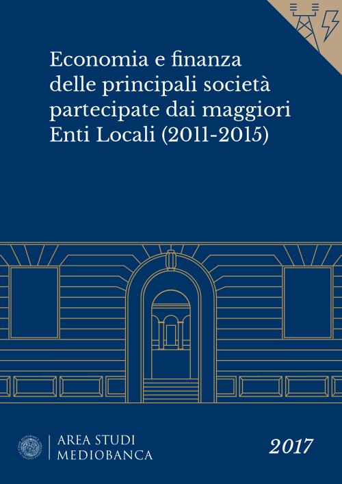 Immagine copertina - Economia e finanza delle principali società partecipate dai maggiori Enti Locali (2011-2015)
