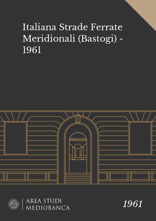 Immagine copertina - Italiana Strade Ferrate Meridionali (Bastogi) - 1961