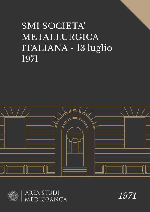 Immagine copertina - SMI SOCIETA' METALLURGICA ITALIANA - 13 luglio 1971
