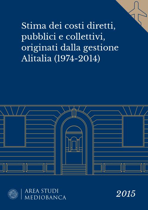 Immagine copertina - Stima deicosti diretti, pubblici e collettivi, originati dalla gestione Alitalia (1974-2014)