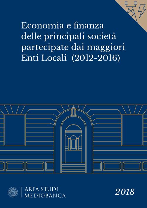 Immagine copertina - Economia e finanza delle principali società partecipate dai maggiori Enti Locali  (2012-2016)