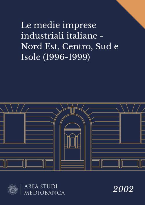 Immagine copertina - Le medie imprese industriali italiane - Nord Est, Centro, Sud e Isole (1996-1999)