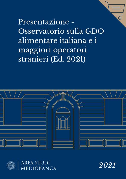 Immagine copertina - Presentazione - Osservatorio sulla GDO alimentare italiana e i maggiori operatori stranieri (Ed. 2021)