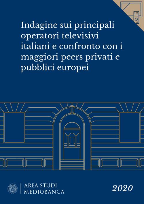 Immagine copertina - Indagine sui principali operatori televisivi italiani e confronto con i maggiori peers privati e pubblici europei