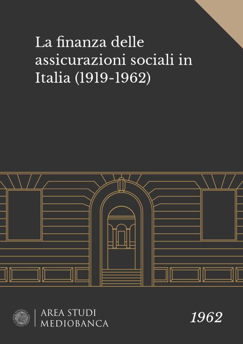 Immagine copertina - La finanza delle assicurazioni sociali in Italia (1919-1962)