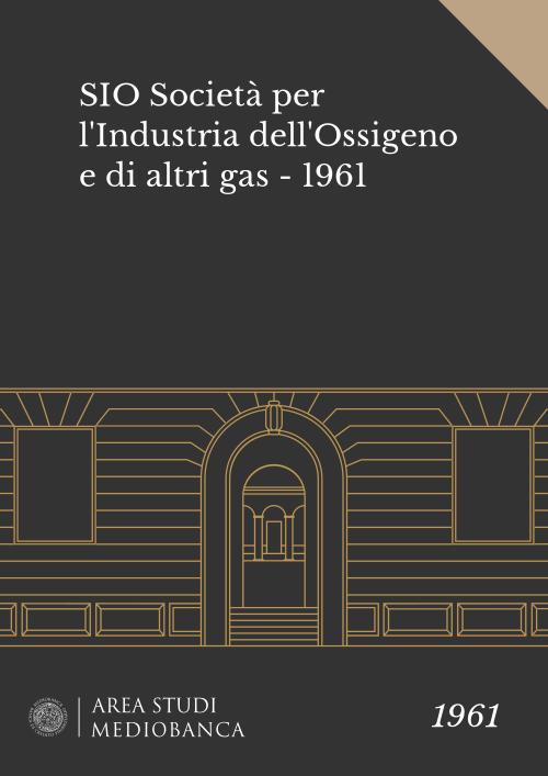 Immagine copertina - SIO Società per l'Industria dell'Ossigeno e di altri gas - 1961