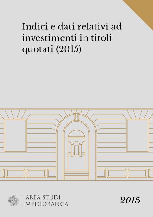 Immagine copertina - Indici e dati relativi ad investimenti in titoli quotati (2015)